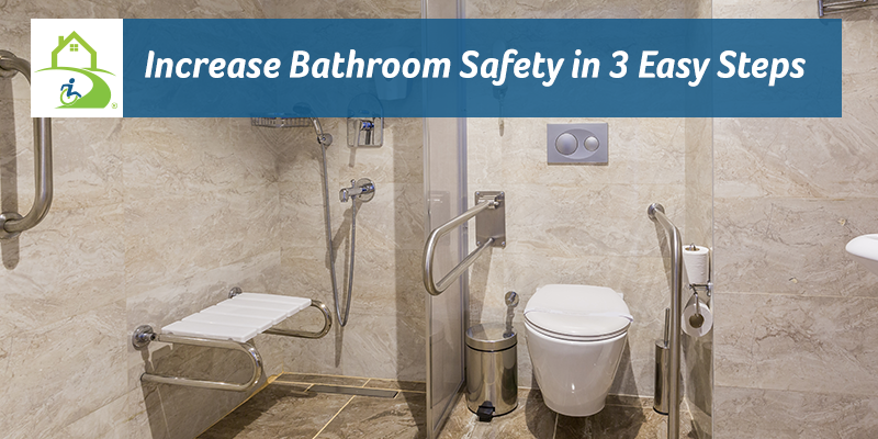 3 Easy Steps to Increase Bathroom Safety