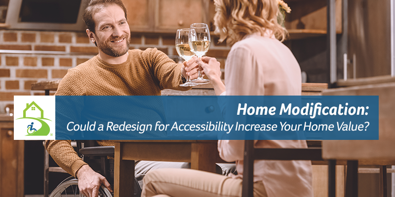 Home Modification: Could a Redesign for Accessibility Increase Your Home Value?